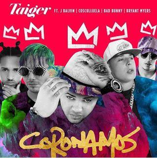 El Taiger Coronamos Ft J Balvin Cosculluela Bad Bunny Y Bryant Myers Bryant Myers Music Words Reggaeton