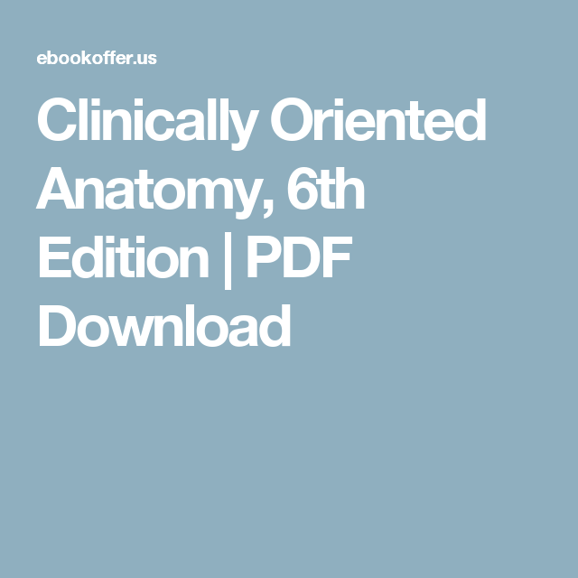 Clinically Oriented Anatomy 6th Edition Pdf Download