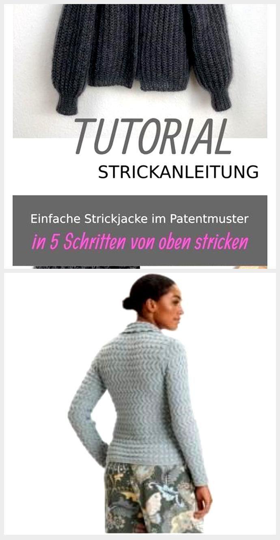 Photo of Tutorial – Strickanleitung – Einfache Strickjacke im Patentmuster von oben stricken,  #einfac…