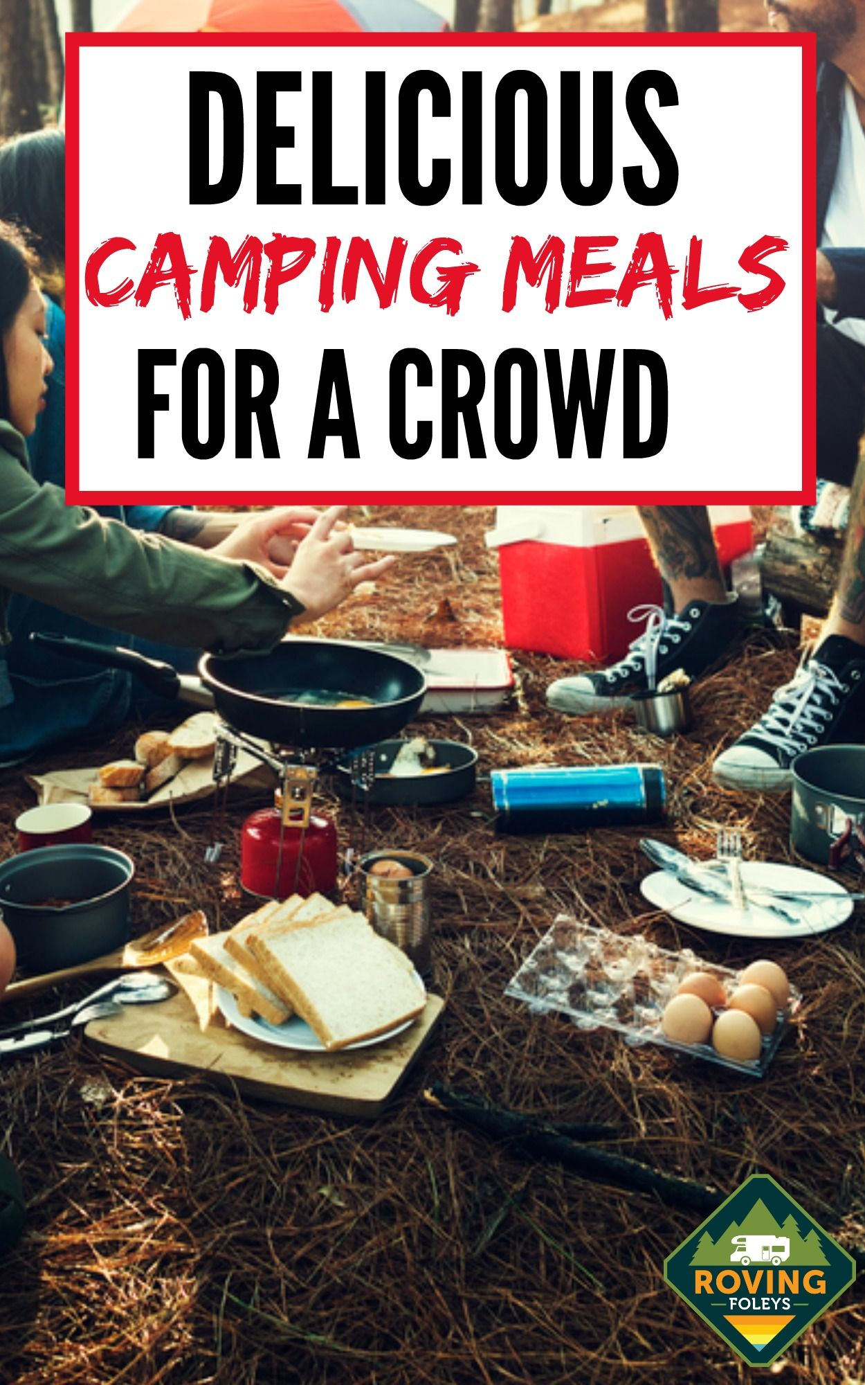 54 Of The Best Easy Camping Meals You Need To Feed A Large