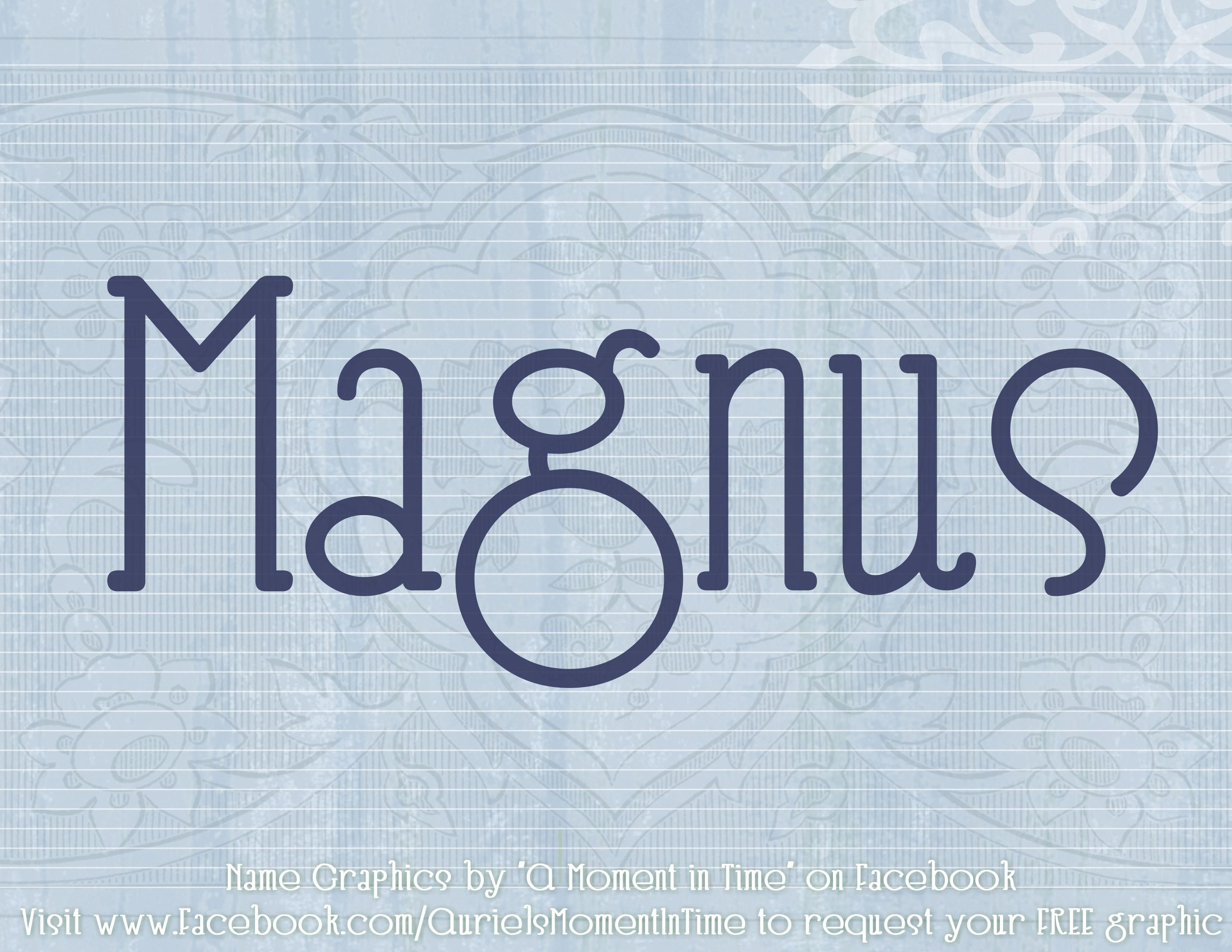 Magnus, old Roman name meaning greatest. Very popular in ...