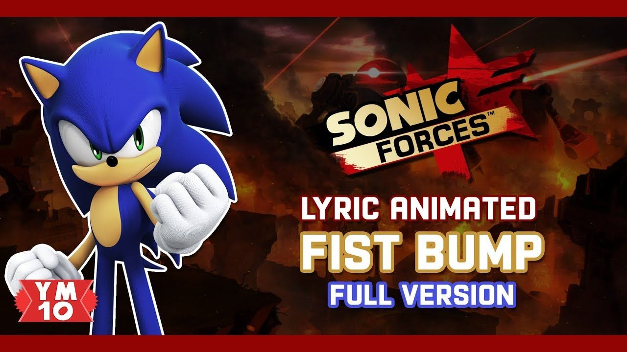SONIC FORCES FIST BUMP (FULL VERSION) ANIMATED LYRIC (60