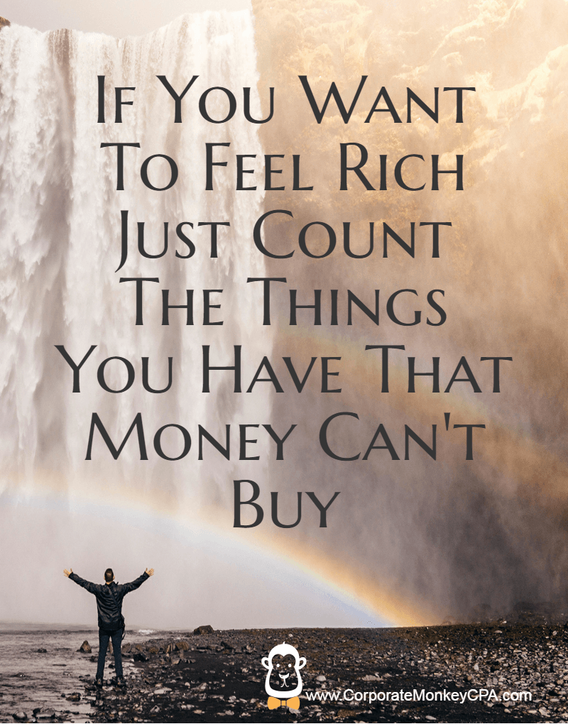 Happiness If You Want To Feel Rich Just Count The Things You Have That Money Can T Buy Love And Money Quotes Money Quotes Money Quotes Truths