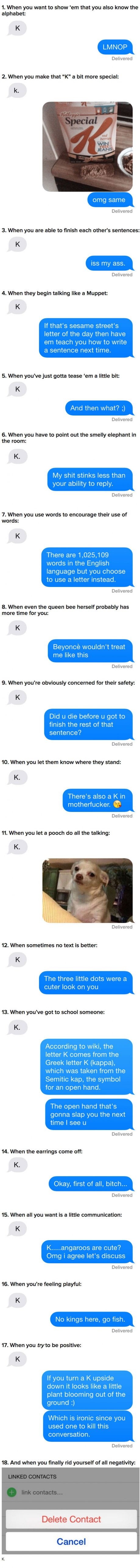 """18 Perfect Responses For When Someone Texts You """"K"""""""