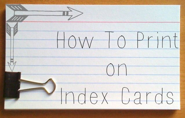 How to print on Index Cards | Life hacks | Pinterest | Printing ...
