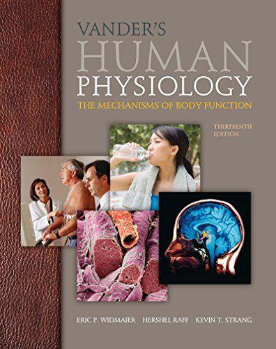 Vander S Human Physiology Vander S Human Physiology Eric Widmaier Boston University Hershel Raff Medical Co Physiology Human Body Systems Medical Studies