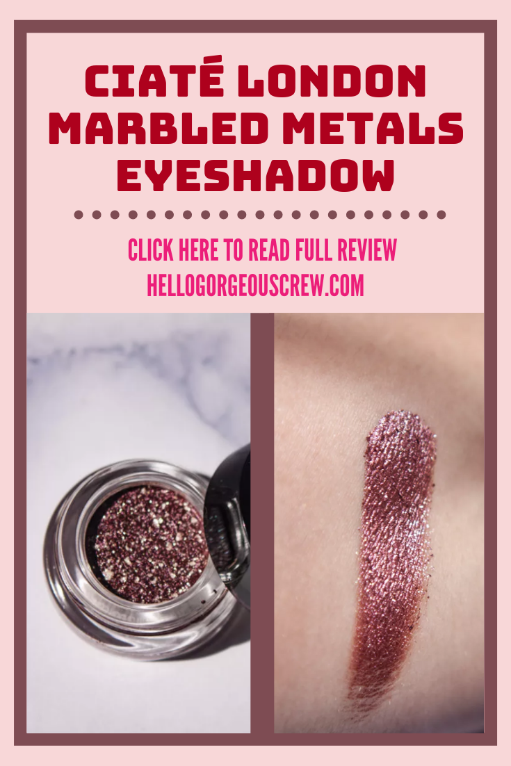 Ciate London Marbled Metals Eyeshadow Review Eyeshadow Ciate Eyeshadow Products
