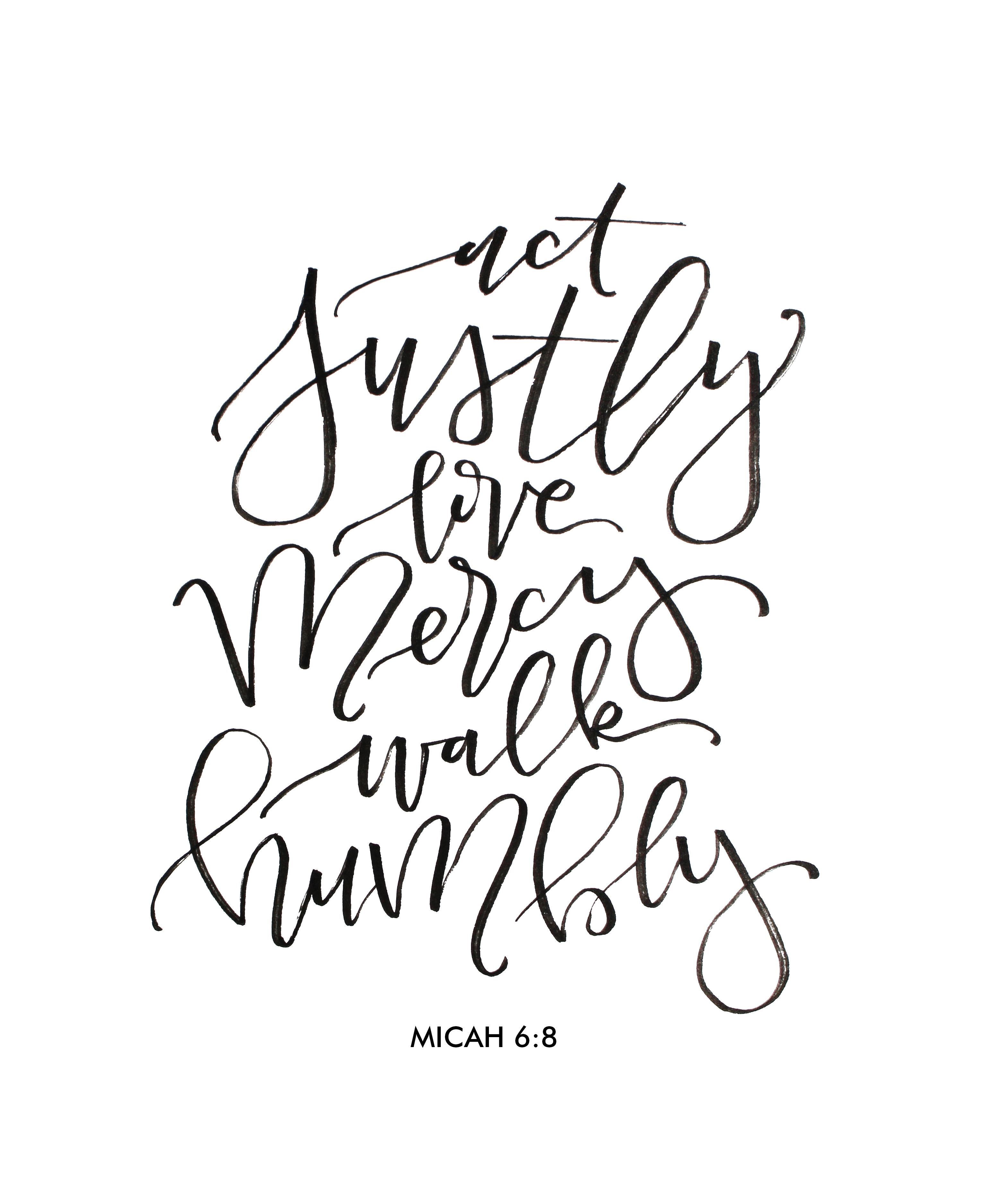 Act justly love mercy walk humbly micah calligraphy