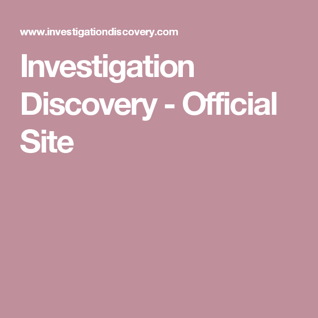 Investigation Discovery - Official Site | Investigation