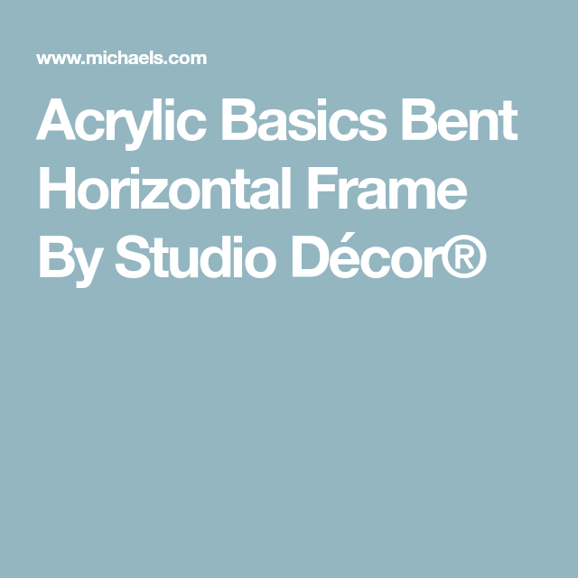 Panoramic Frame Sizes Michaels: Acrylic Basics Bent Horizontal Frame By Studio Décor