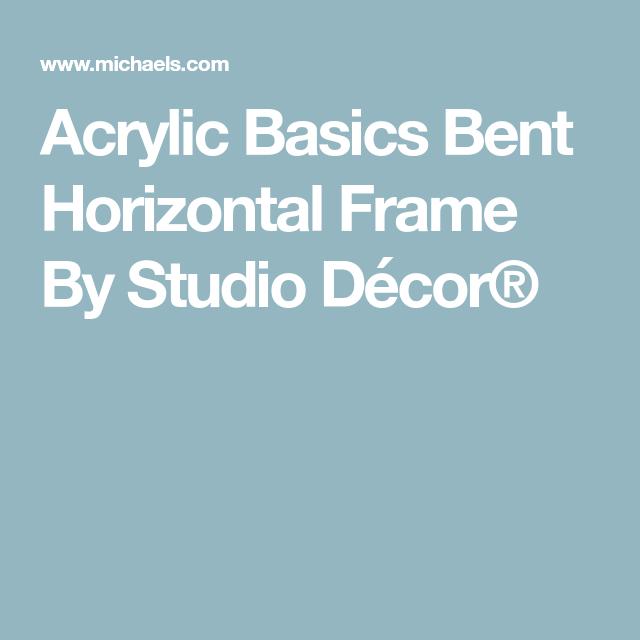 Acrylic Basics Bent Horizontal Frame By Studio D 233 Cor