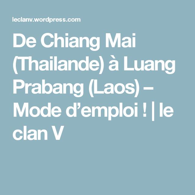 De Chiang Mai (Thailande) à Luang Prabang (Laos) – Mode d'emploi ! | le clan V