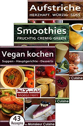 Rezeptbücher-Paket - Vegan kochen, Smoothies, Aufstriche: 147 ...