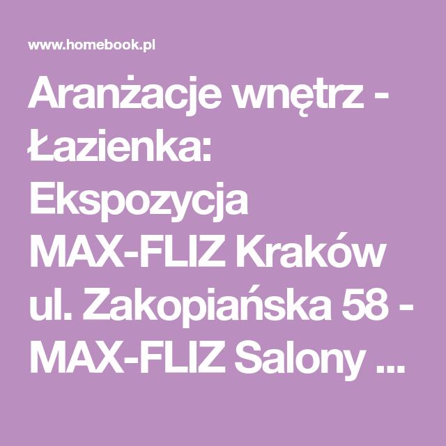 Aranżacje Wnętrz łazienka Ekspozycja Max Fliz Kraków Ul