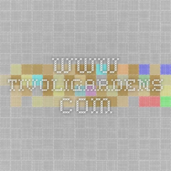 www.tivoligardens.com