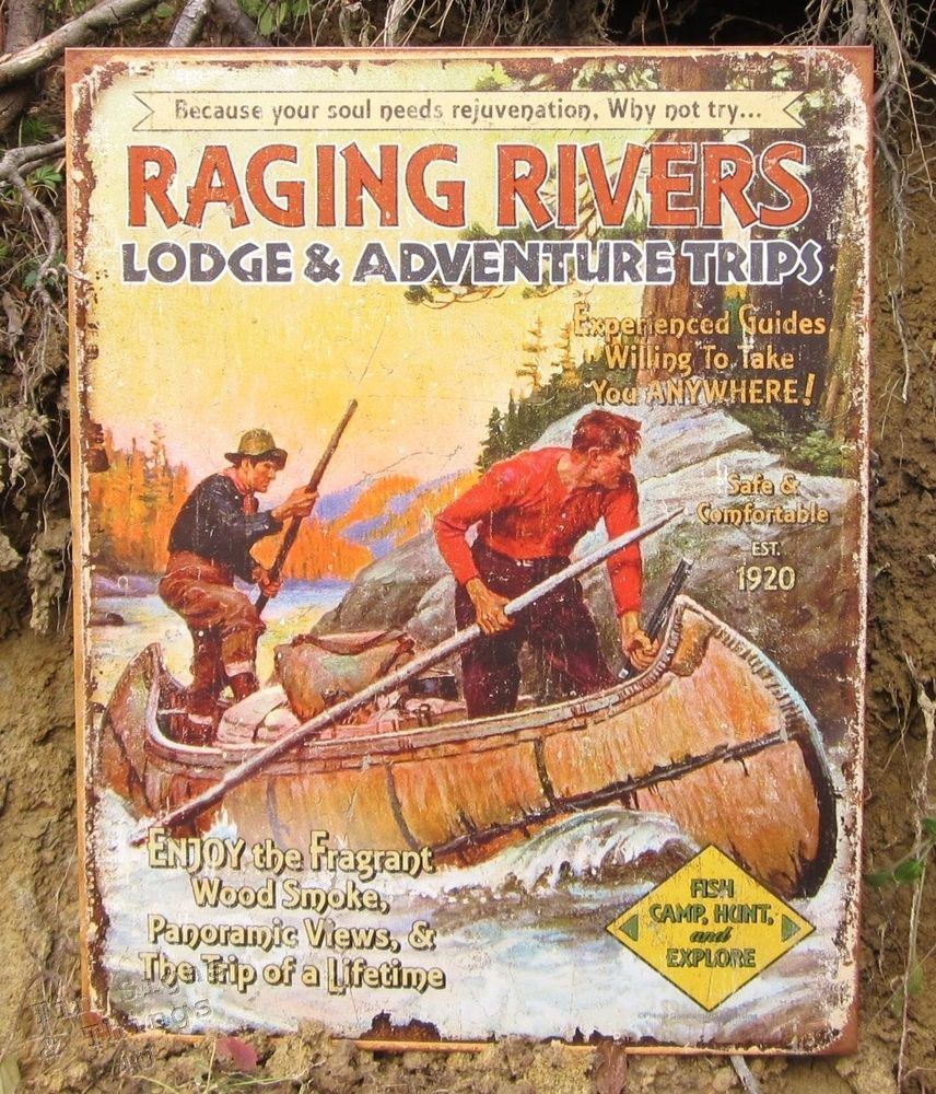 Raging Rivers Lodge TIN SIGN Adventure Trips Camping Hunting Gift Den Guys Fish