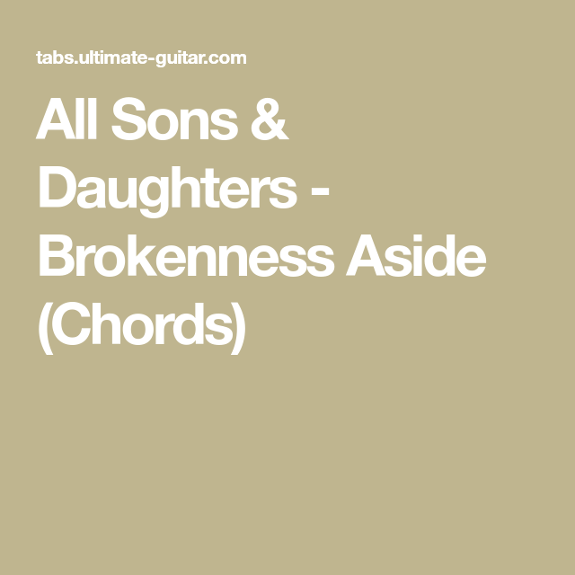 All Sons & Daughters - Brokenness Aside (Chords) | Guitar ...