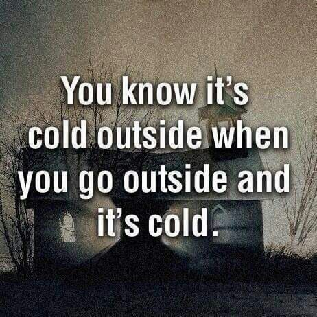 You know it's cold outside...
