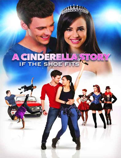 Poster De A Cinderella Story If The Shoe Fits A Cinderella Story Cinderella Movie Movie Tv