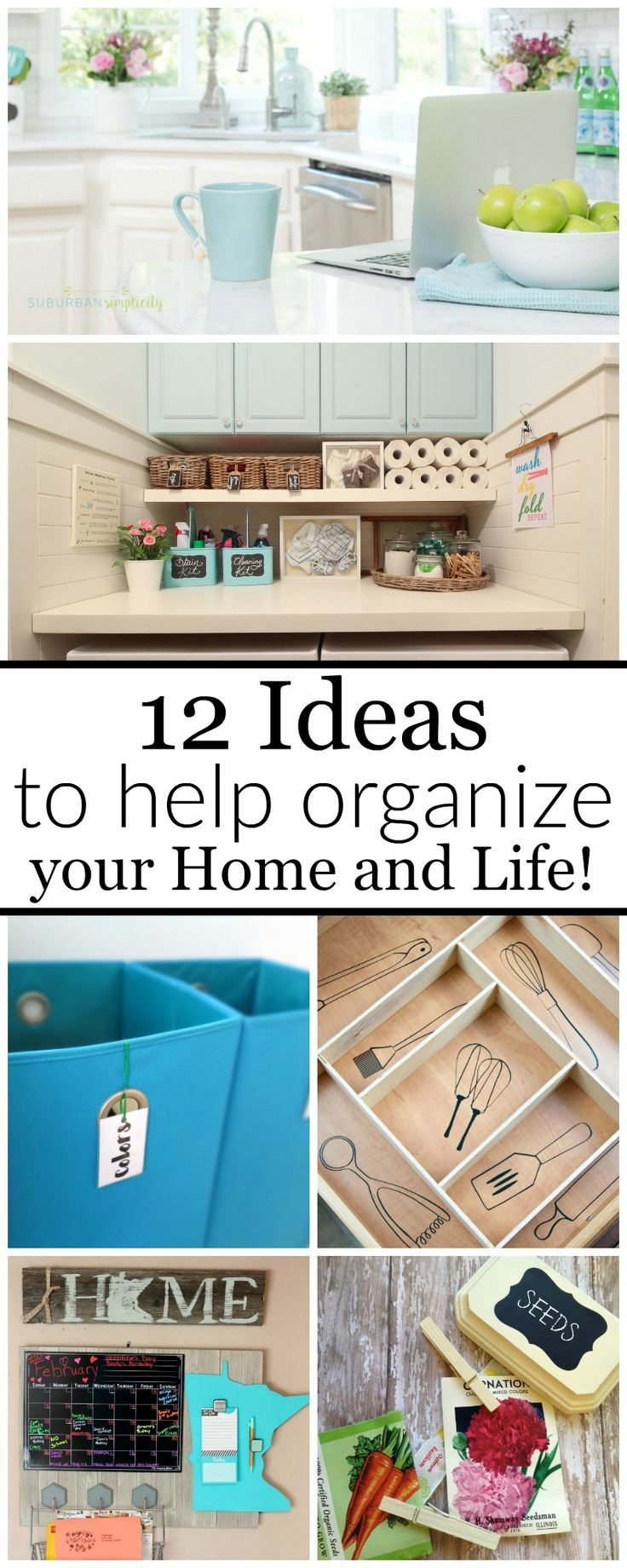 12 Ideas To Help You Organize Your Home And Life