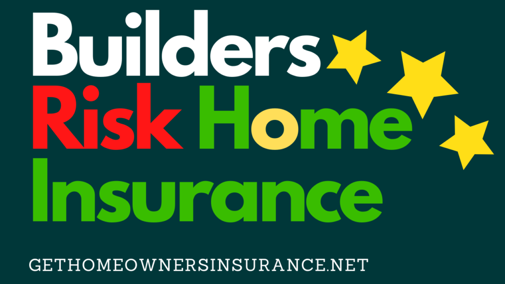Builders Risk Insurance In 2020 Home Insurance Homeowners Insurance Construction Loans