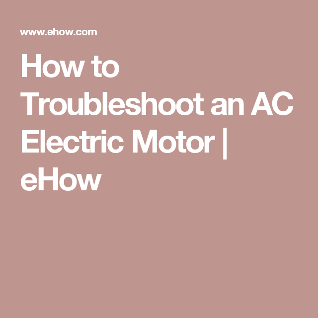 How To Troubleshoot An AC Electric Motor