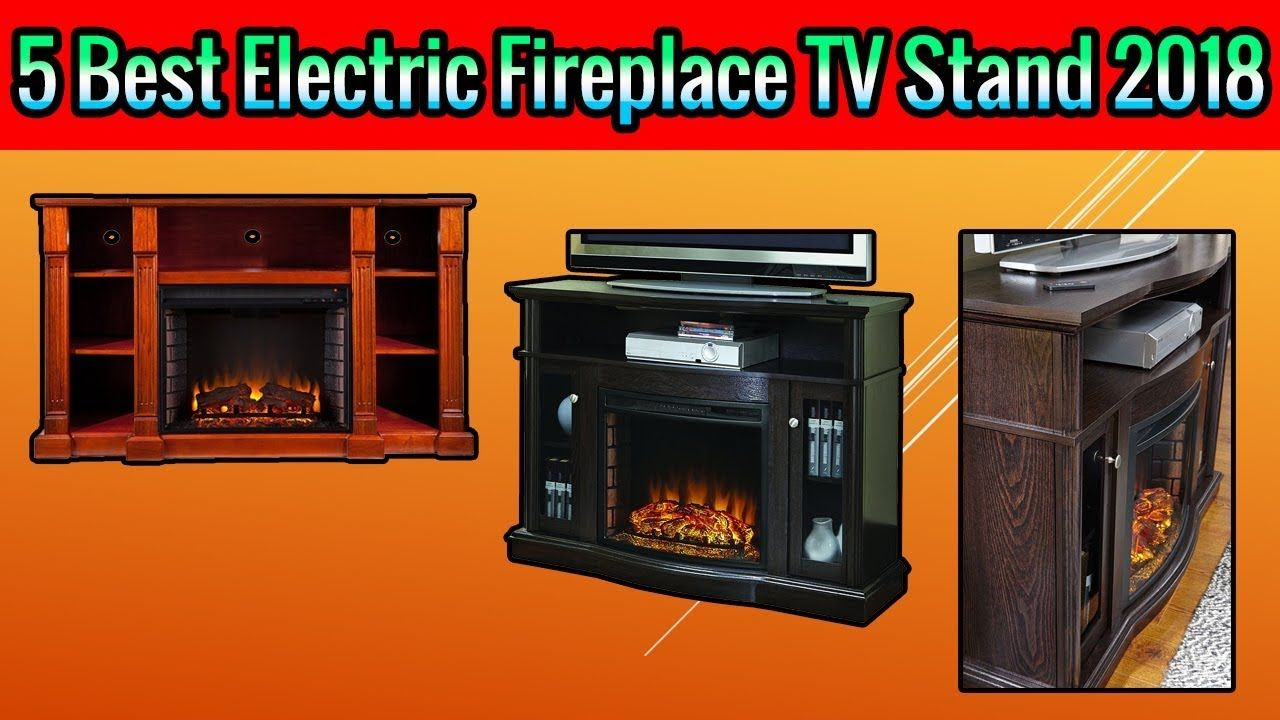 5 Best Electric Fireplace Tv Stand 2018 Fireplace Tv Stand Best