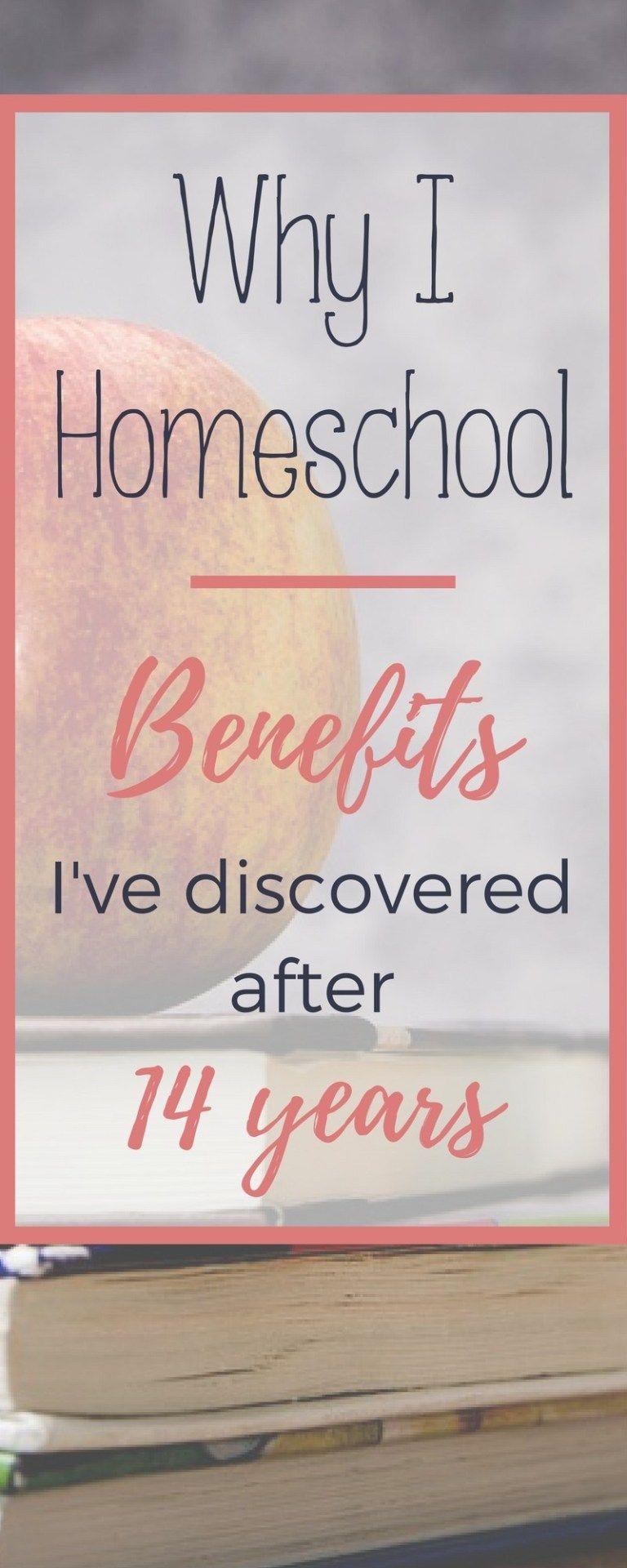 Why I Homeschool 14 Years of Benefits Homeschool