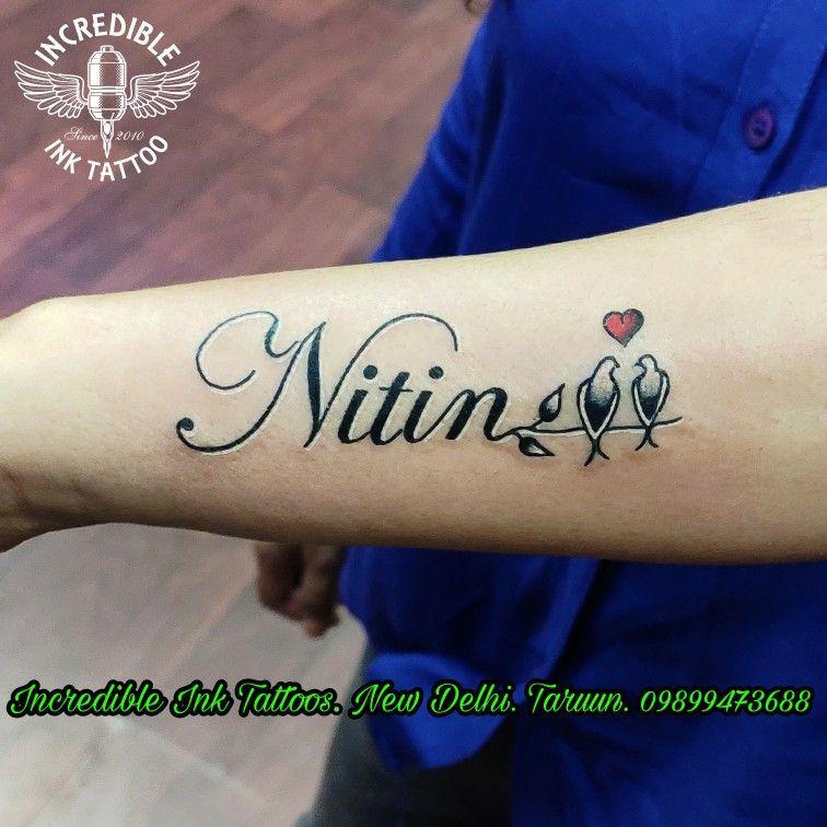 Nitin Nametattoo Lovebirdstattoo Nitin Name Tattoo Call Whtsapp 09899473688 In 2020 Name Tattoo Tattoos Names