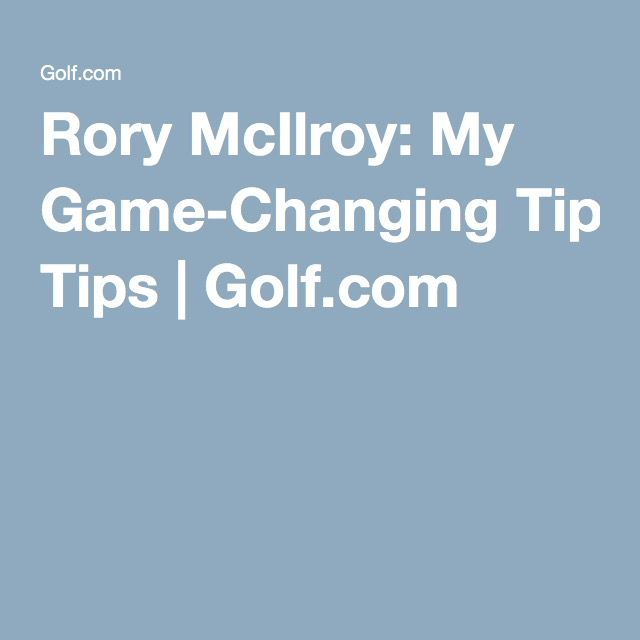 Rory Mcilroy My Game Changing Tips Rory Mcilroy Rory Rory Mcllroy