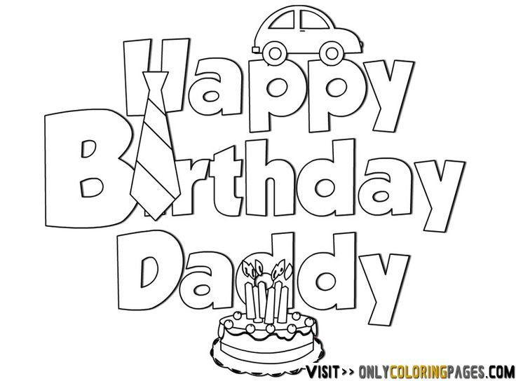 Happy Birthday Coloring Pages For Dad Only Coloring Pages Happy Birthday Coloring Pages Birthday Coloring Pages Happy Birthday Daddy