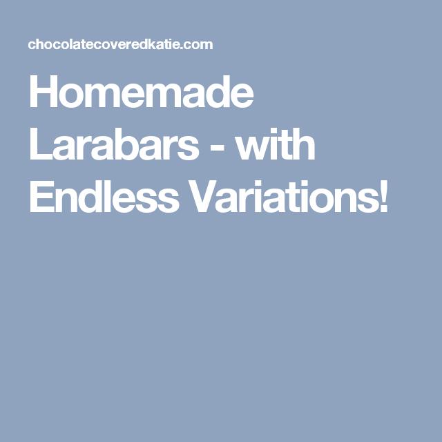 Homemade Larabars - with Endless Variations!