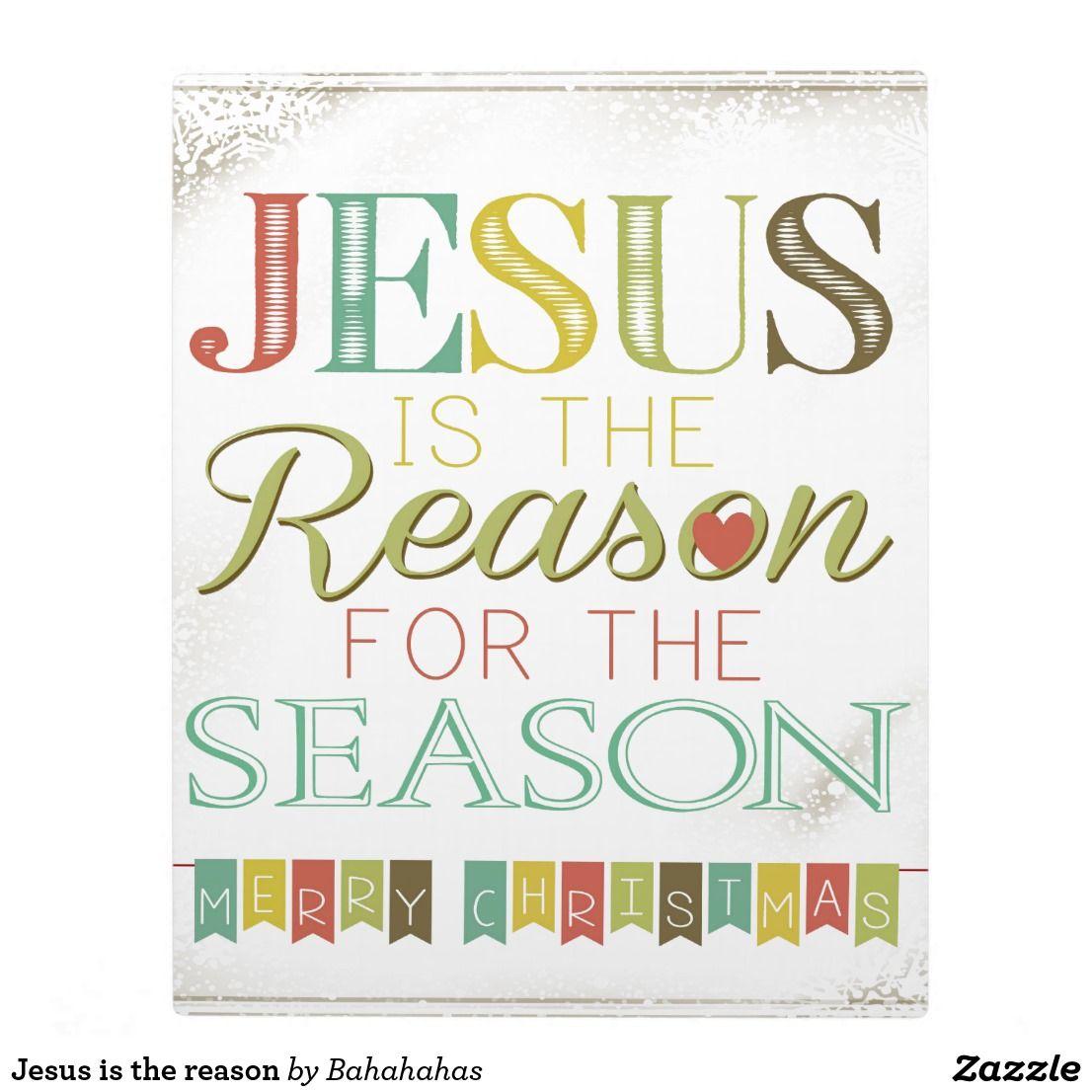 Jesus is the reason plaque | { Happy Holidays } | Pinterest ...