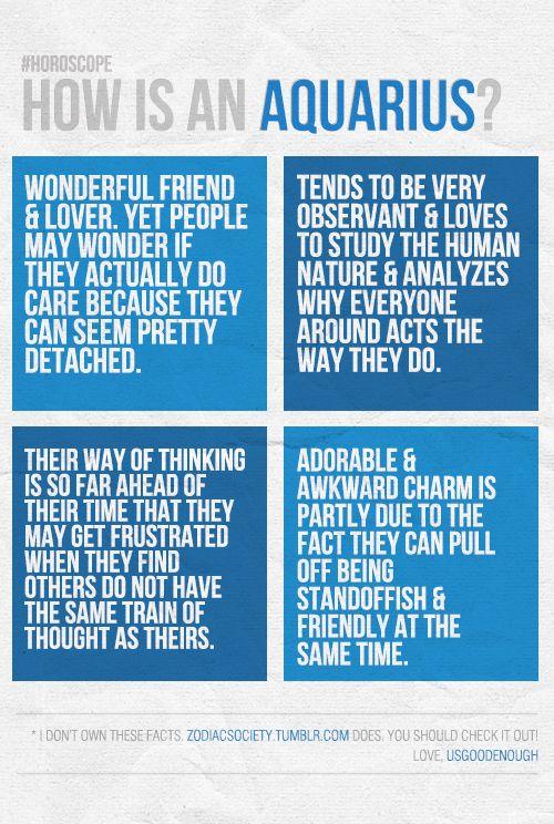 How is an Aquarius? Wonderful friend, standoffish, observant