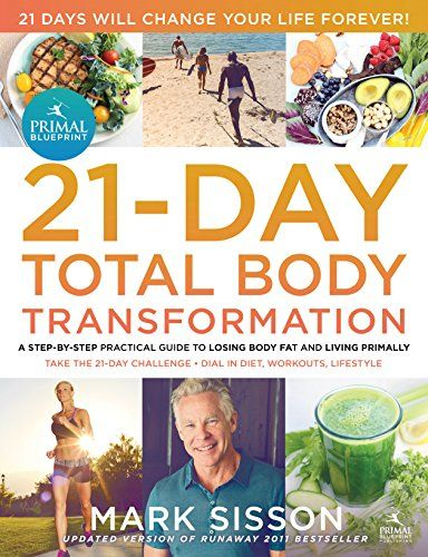 The primal blueprint 21 day total body transformation a https the primal blueprint total body transformation a step by step gene reprogramming action plan malvernweather Image collections