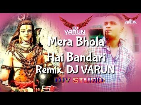 Mera Bhola Hai Bandari Remix Dj Varun Latest Bhajan 2019 Shiv Bhajan 2019 Youtube Song Playlist Songs Bhola