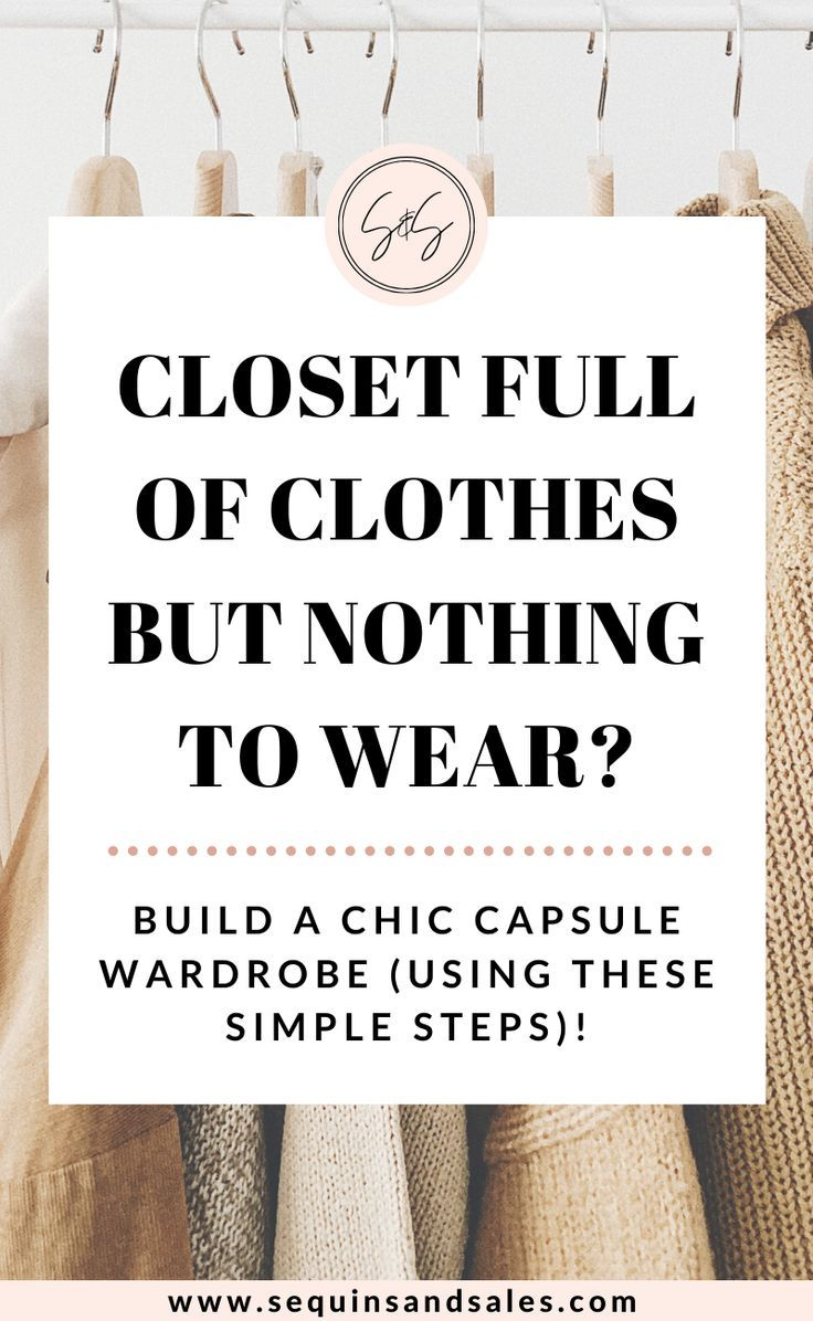 Closet Full of Clothes But Nothing to Wear? Build a Chic Capsule Wardrobe Using