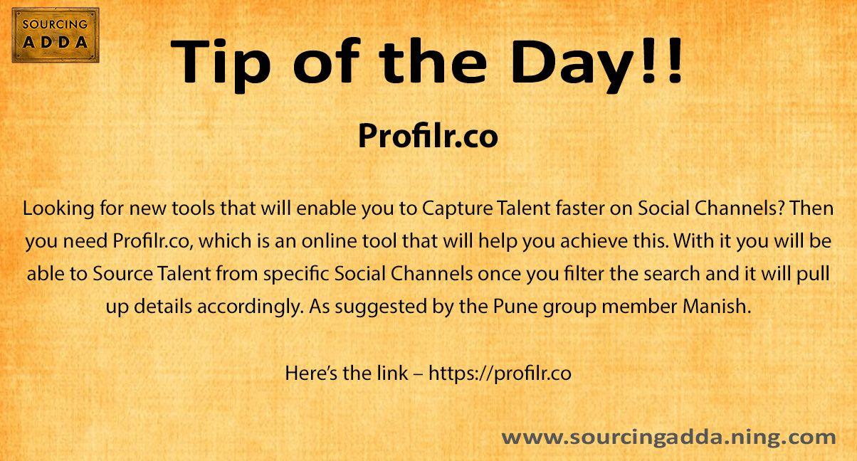 Sourcingtip Today\u0027s tip of the day!! wwwprofilr #Sourcing
