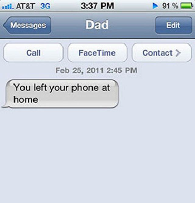 Funny Text Messages You Left Your Phone At Home Funny Texts From Parents Funny Text Messages Dad Texts