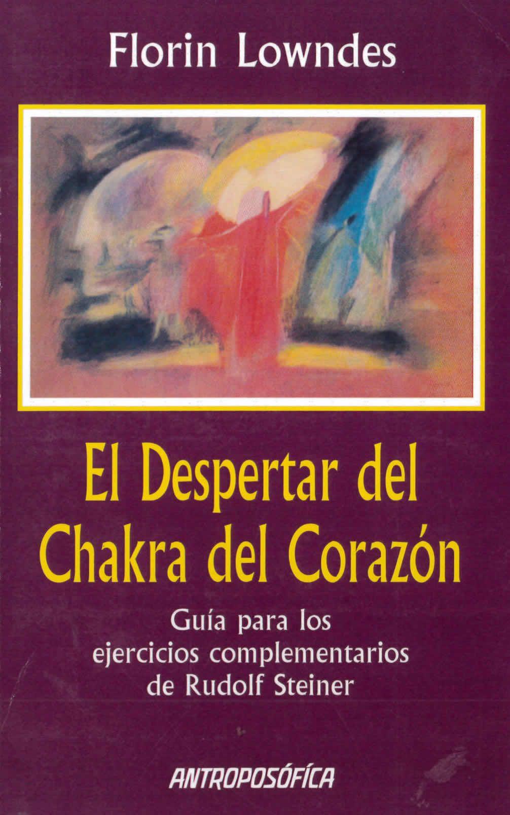 """El Despertar del Chakra del Corazón de Florin Lowndes editado por  Antroposofíca. """"Llevar a"""