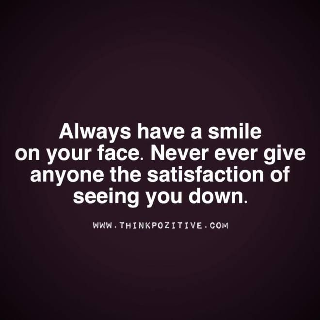 Always Have A Smile On Your Face