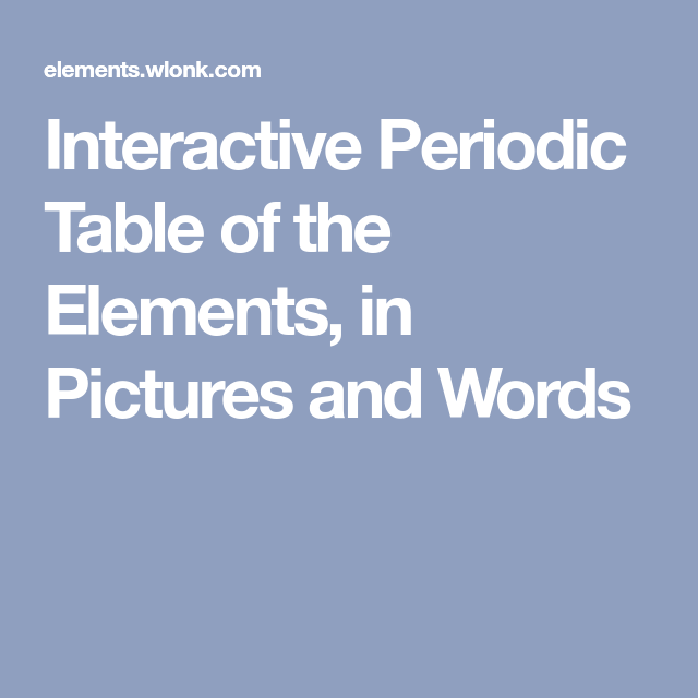 Interactive periodic table of the elements in pictures and words interactive periodic table of the elements in pictures and words urtaz Gallery
