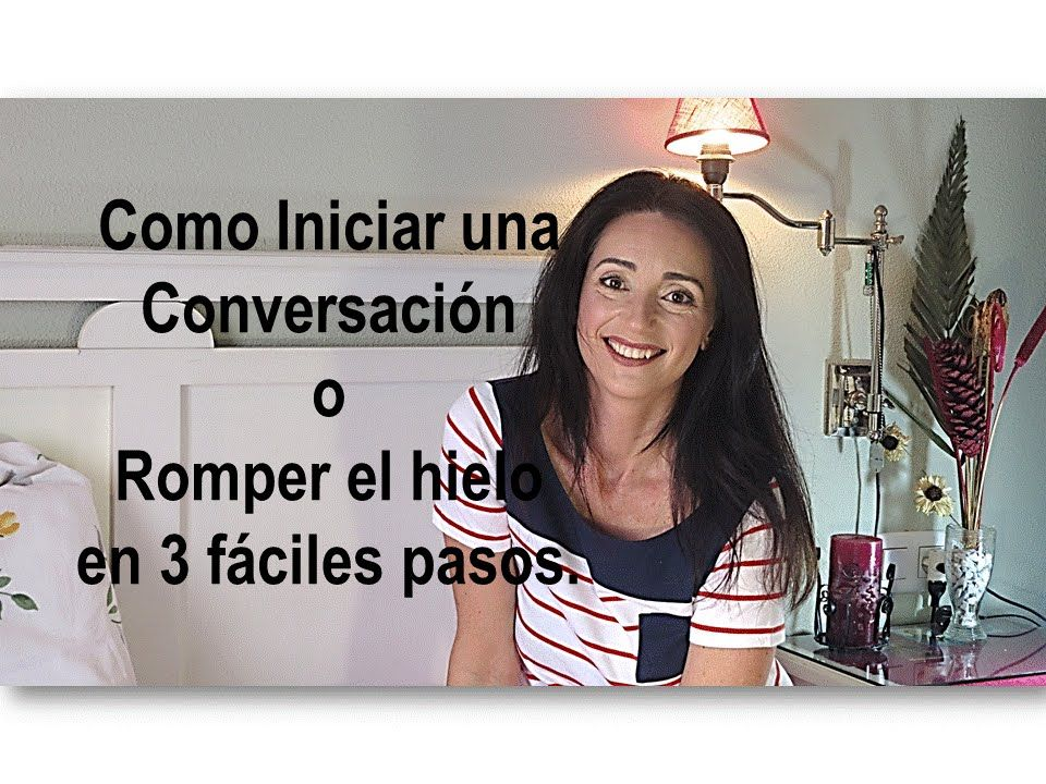 Como Iniciar Una Conversación O Romper El Hielo En Tres Faciles Pasos Como Iniciar Una Conversacion Romper El Hielo Iniciar Una Conversación