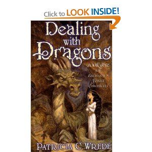 Dealing with Dragons. One of my favorite books ever. Reread it when I can't find anything else to read.