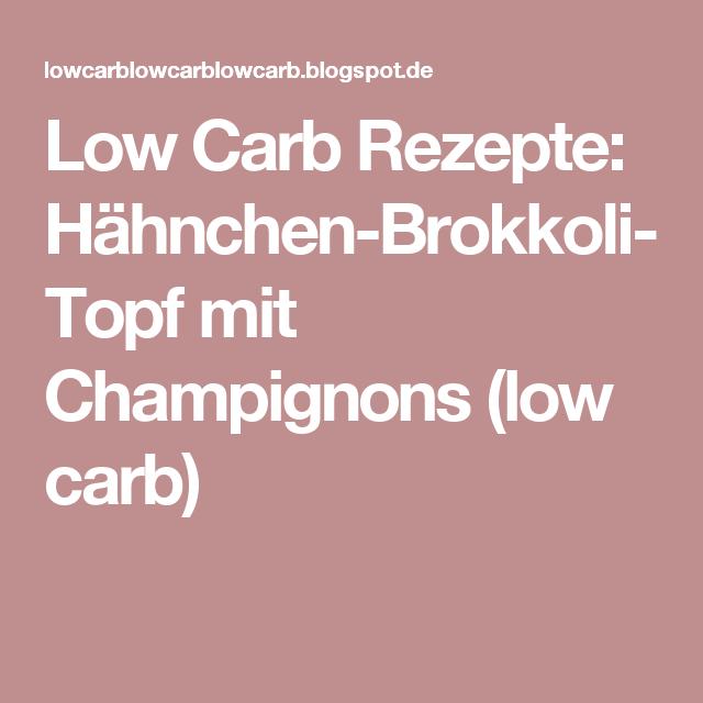 Low Carb Rezepte: Hähnchen-Brokkoli-Topf mit Champignons (low carb)