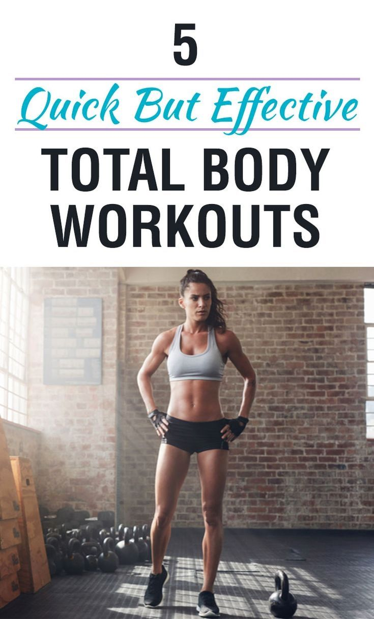 5 Quick, but Effective, Total Body Workouts