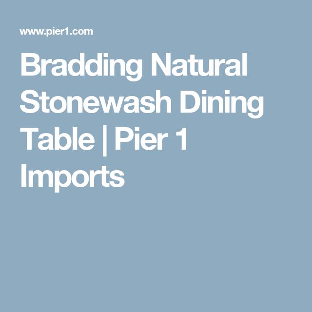 Bradding Natural Stonewash Dining Table | Pier 1 Imports