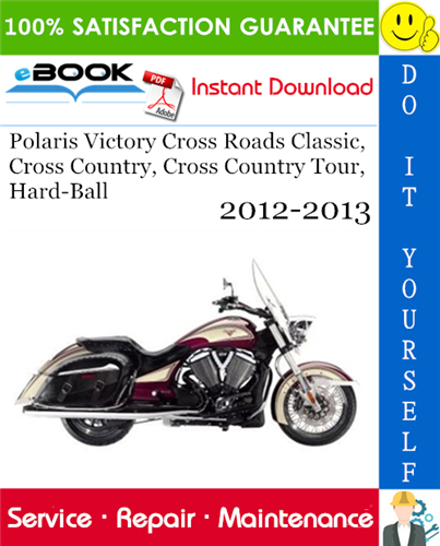 Polaris Victory Cross Roads Classic Cross Country Cross Country Tour Hard Ball Motorcycle Service R Victory Cross Country Repair Manuals Classic Motorcycles