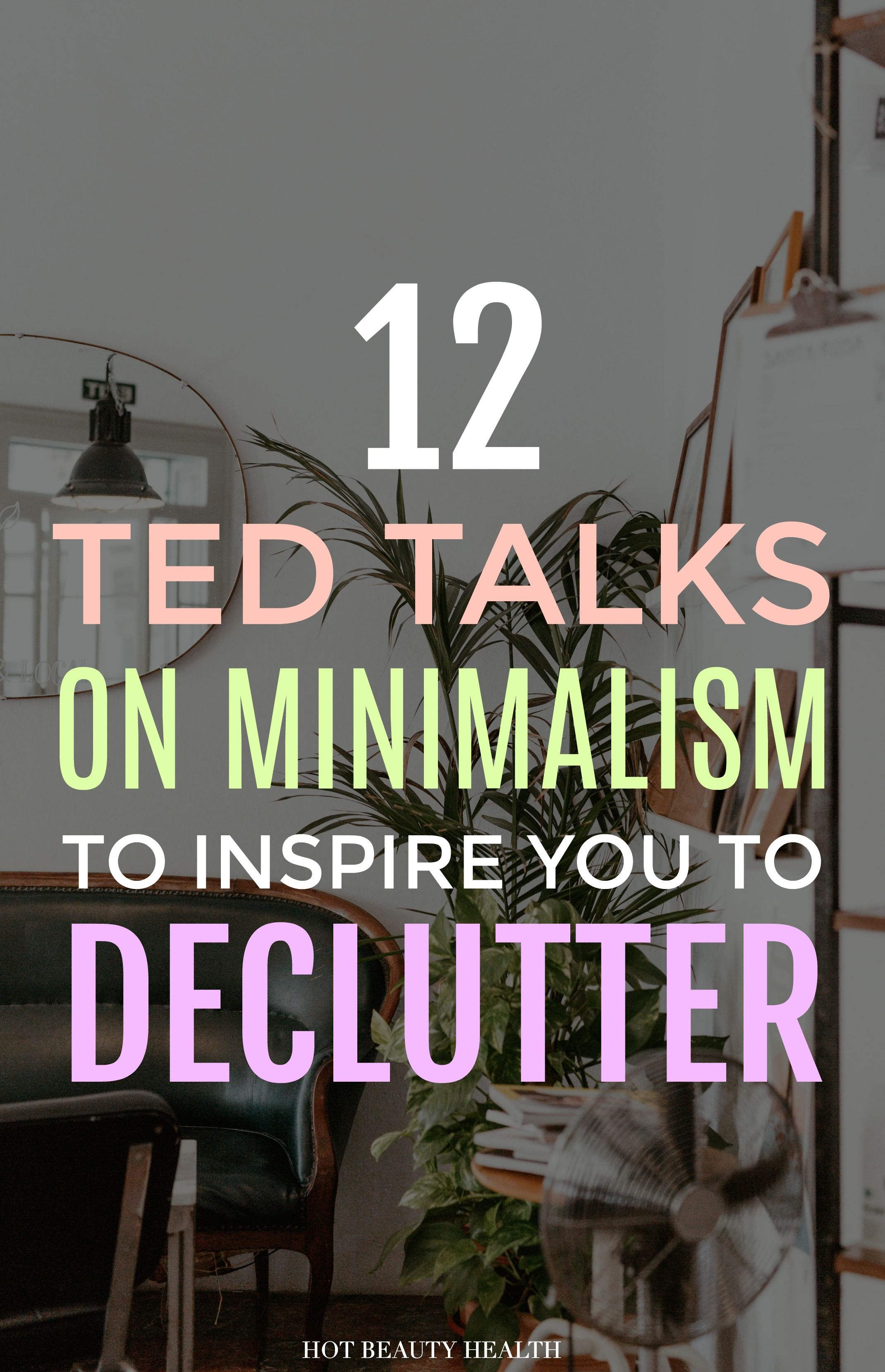 Want to live the minimalist lifestyle but don't know where to start with the decluttering process? These inspirational TED Talks about minimalism and spending less will make you want to declutter and simplify your home and life now! #tedtalks #minimalism #minimalistlifestyle