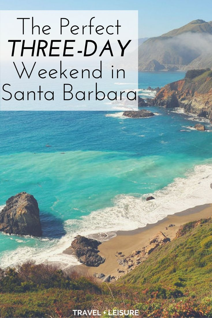 The Perfect Three Day Weekend In Santa Barbara Winter